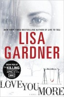 Thriller Review: Love You More by Lisa Gardner (Outstanding)