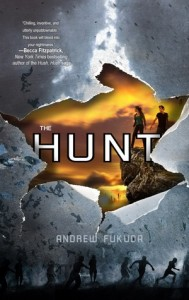 YA Library Thing Early Review:  The Hunt by Andrew Fukuda (Outstanding)