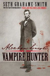 Audiobook Fiction Review: Abraham Lincoln: Vampire Hunter by Seth Grahame-Smith