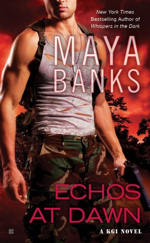 Review: Echoes at Dawn (KGI #5) by Maya Banks #ProfilingMysteries