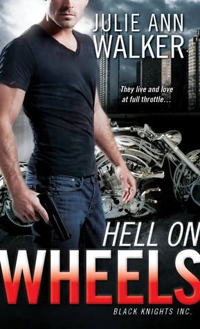 Review: Hell on Wheels (Black Knights Inc. #1) by Julie Ann Walker