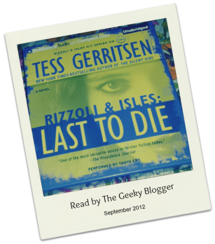 Audiobook Review: Last to Die (Rizzoli & Isles #10) by Tess Gerritsen