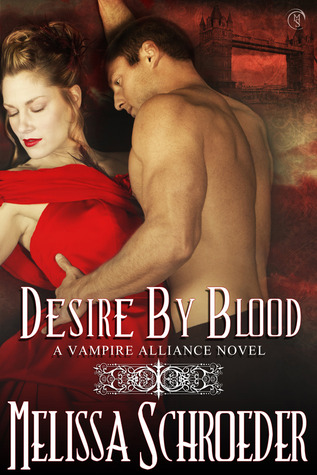 Desire by Blood by Melissa Schroeder