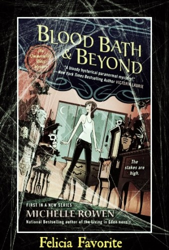 Blood Bath and Beyond by Michelle Rowen 338x500 Month of Thanks #21: Michelle Rowen and Once Upon a Chapter