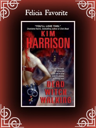 Dead Witch Walking by Kim Harrison 376x500 Month of Thanks #20: Kim Harrison and My Para Hangover