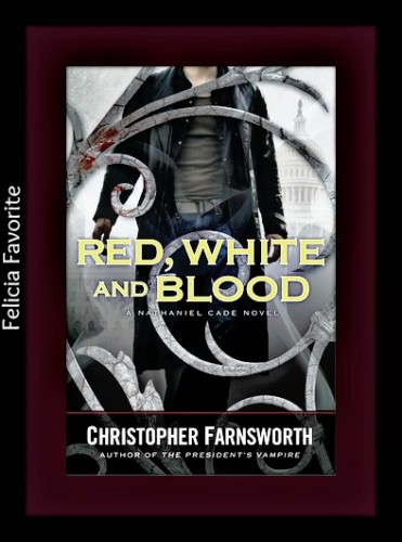 Red White and Blood 371x500 Month of Thanks #6: Christopher Farnsworth and Melissa from Books and Things