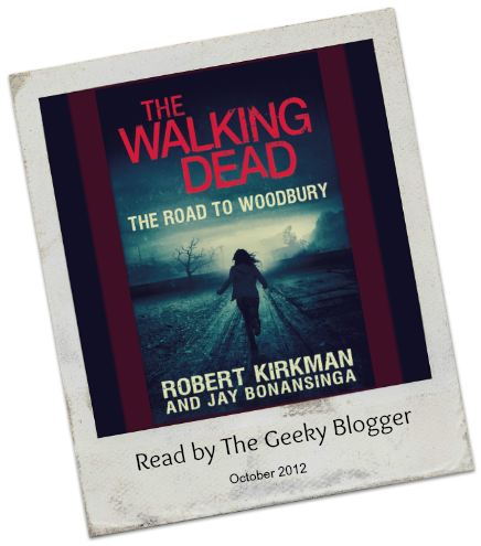 The Walking Dead by Robert Kirkman Audiobook Review:  The Walking Dead: The Road to Woodbury (The Governor Trilogy #2) by Robert Kirkman, Jay Bonansinga