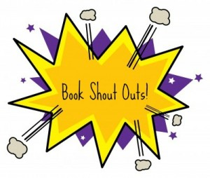 Book Shout Outs: Books reviewed on Goodreads/Library Thing