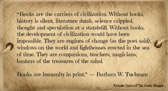 Favorite Book or Reading Quotes:  Barbara W. Tuchman