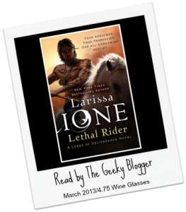 Review/Love Letter to:  Lethal Rider (Lords of Deliverence #3) by Larissa Ione