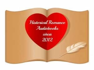2012 Historical Romance Audiobooks: Sultry Listeners Awards