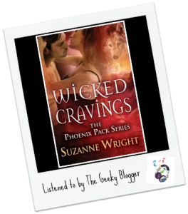 Audiobook Review:  Wicked Cravings (The Phoenix Pack, #2) by Suzanne Wright