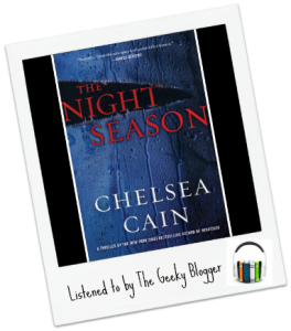 Audiobook Review:  The Night Season (Archie Sheridan & Gretchen Lowell #4) by Chelsea Cain
