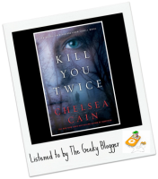 Audiobook Review: Kill You Twice by Chelsea Cain/Read by Christina Delaine