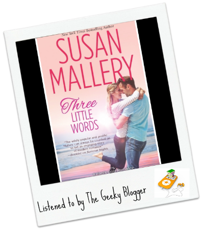 Three Little Words by Susan Mallery Audiobook Review: Three Little Words by Susan Mallery/Narrated By Tanya Eby