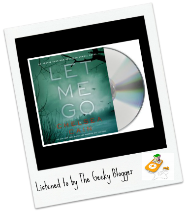Audiobook Review Let Me Go by Chelsea Cain/Narrated By Christina Delaine