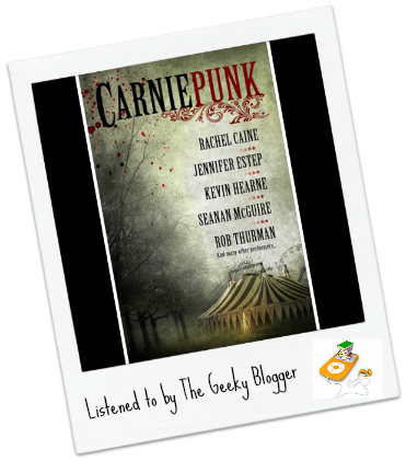 CarniePunk Anthology Audiobook Review: Carniepunk Anthology by Various Authors
