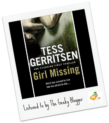 Girl Missing by Tess Gerritsen Audiobook Review: Girl Missing by Tess Gerritsen