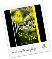 Audiobook Review: Ready to Die by Lisa Jackson