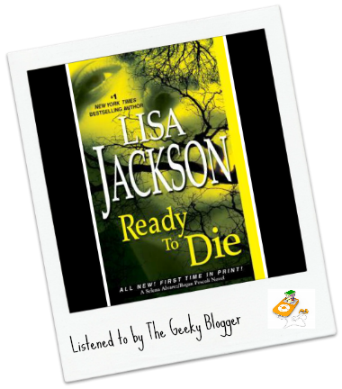 Ready to Die by Lisa Jackson Audiobook Review: Ready to Die by Lisa Jackson