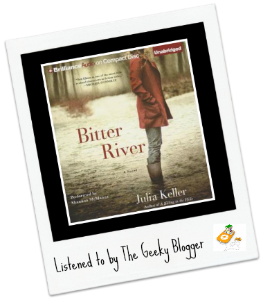 Audiobook Review: Bitter River by Julia Keller