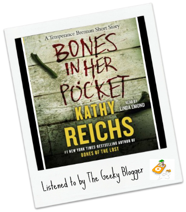 Audiobook Review: Bones in Her Pocket by Kathy Reichs