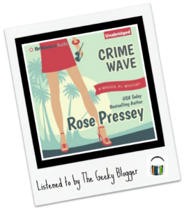 Audibook Review: Crime Wave by Rose Pressey