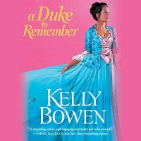 #30DaysOfThanks2017 Day 12: A Duke to Remember by Kelly Bowen (Audiobook)
