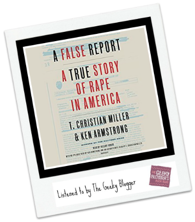 A False Report: A True Story of Rape in America by T. Christian Miller, Ken Armstrong