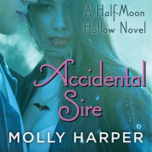 #30DaysOfThanks2017 Day 28: Accidental Sire by Molly Harper (Audiobook)