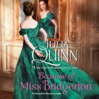 Audiobook Review: Because of Miss Bridgerton by Julia Quinn