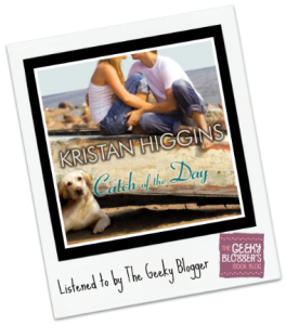 Rate It File It Audiobook Review: Catch of the Day by Kristan Higgins