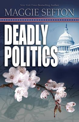 Review:  Deadly Politics by Maggie Sefton