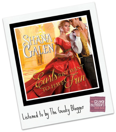 Audiobook Review: Earls Just Want to Have Fun by Shana Galen