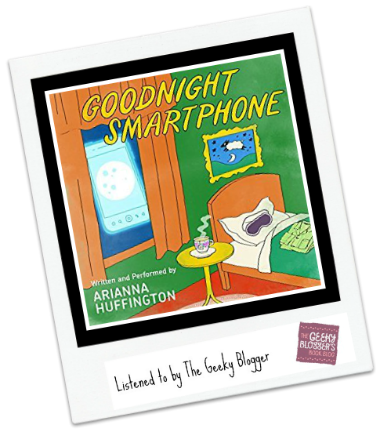 Goodnight Smartphone by Arianna Huffington