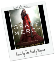 Snagged @ The Library Review: Grave Mercy by Robin LaFevers