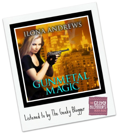 Audiobook Review: Gunmetal Magic by Ilona Andrews