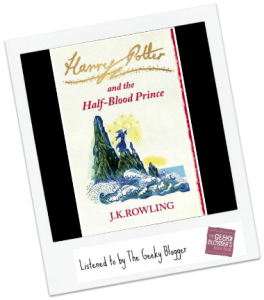 ReRead Review: Harry Potter and the Half-Blood Prince by JK Rowling/Narrated by Stephen Fry