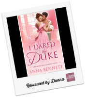 Donna's Review:  I Dared the Duke by Anna Bennett