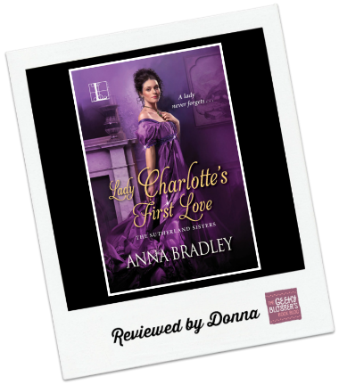 Lady Charlotte's First Love by Anna Bradley