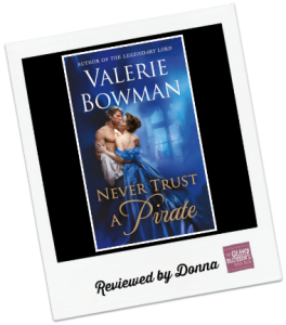 Donna's Review: Never Trust a Pirate by Valerie Bowman