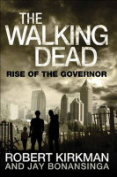 Rise of the Governer by Robert Kirkman