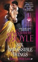 #30DaysOfThanks2017 Day 7: Six Impossible Things by Elizabeth Boyle (Audiobook)