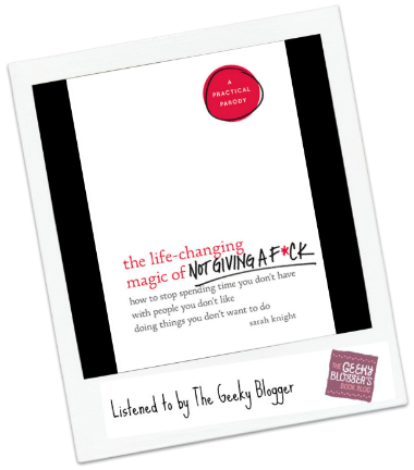 Audiobook Review: The Life-Changing Magic of Not Giving a F*ck by Sarah Knight