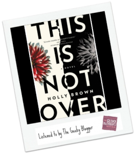 Audiobook Review: This is Not Over by Holly Brown