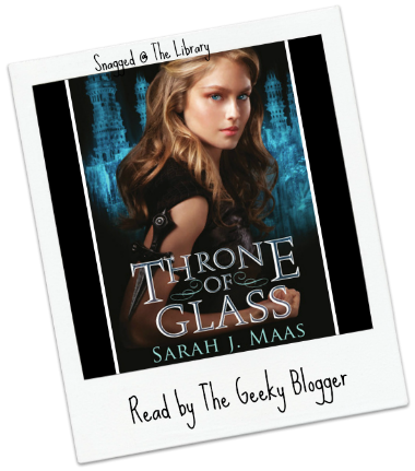 Snagged @ The Library Review: Throne of Glass by Sarah J Maas