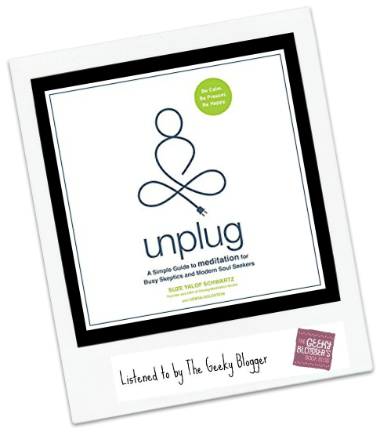 Unplug: A Simple Guide to Meditation for Busy Skeptics and Modern Soul Seekers by Suze Yalof Schwartz, Debra Goldstein