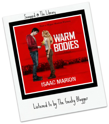 Snagged @ The Library Audiobook Review: Warm Bodies by Isaac Marion