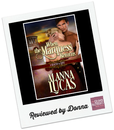 When the Marquess Returns   by Alanna Lucas