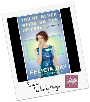 #SnaggedAtTheLibrary Review: You're Never Weird on the Internet by Felicia Day